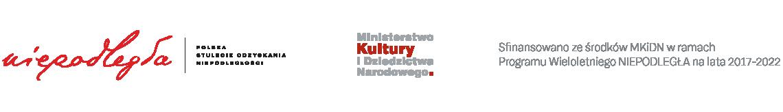 Logotypy: program wieloletni Niepodległa, Ministerstwo Kultury i Dziedzictwa Narodowego. Sfinansowano ze środków MKiDN