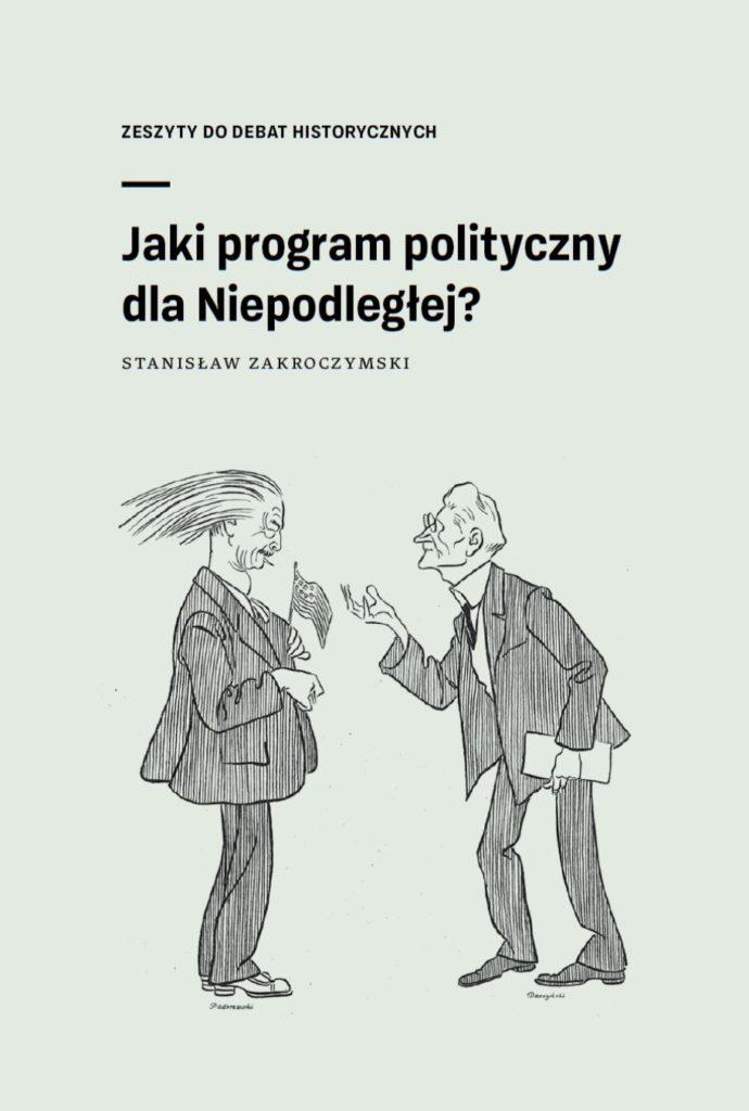jaki program polityczny dla Niepodległej? zeszyt do debat historycznych