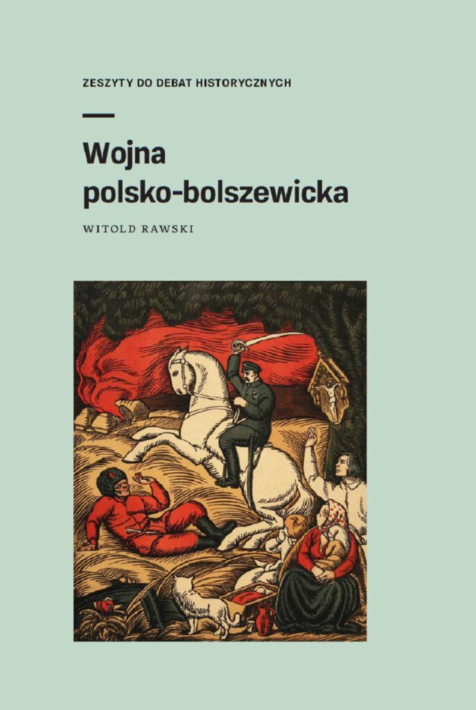 Okładka zeszytu debatanckiego Wojna polsko-bolszewicka - kliknij, aby pobrać